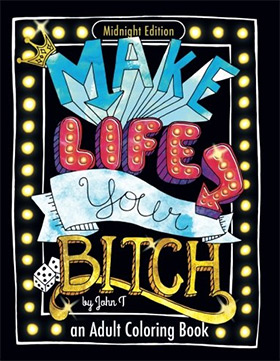 Make Life Your Bitch